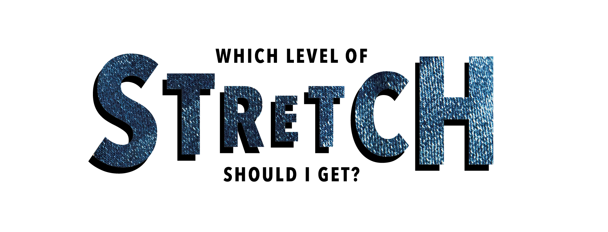 level of stretch graphic