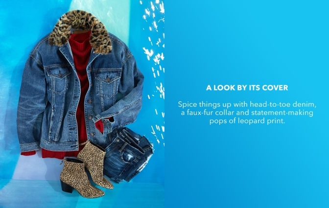A LOOK BY ITS COVER Spice things up with head-to-toe denim, a faux-fur collar and statement-making pops of leopard print.