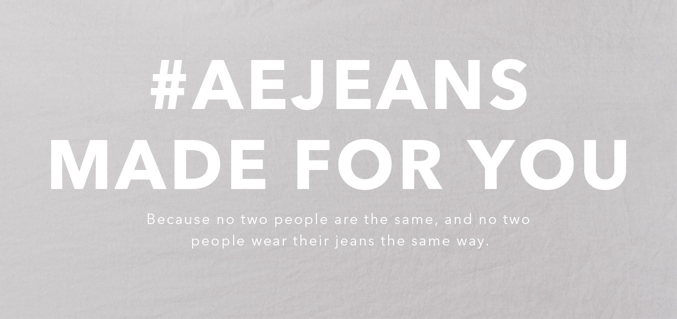 #AEJEANS MADE FOR YOU