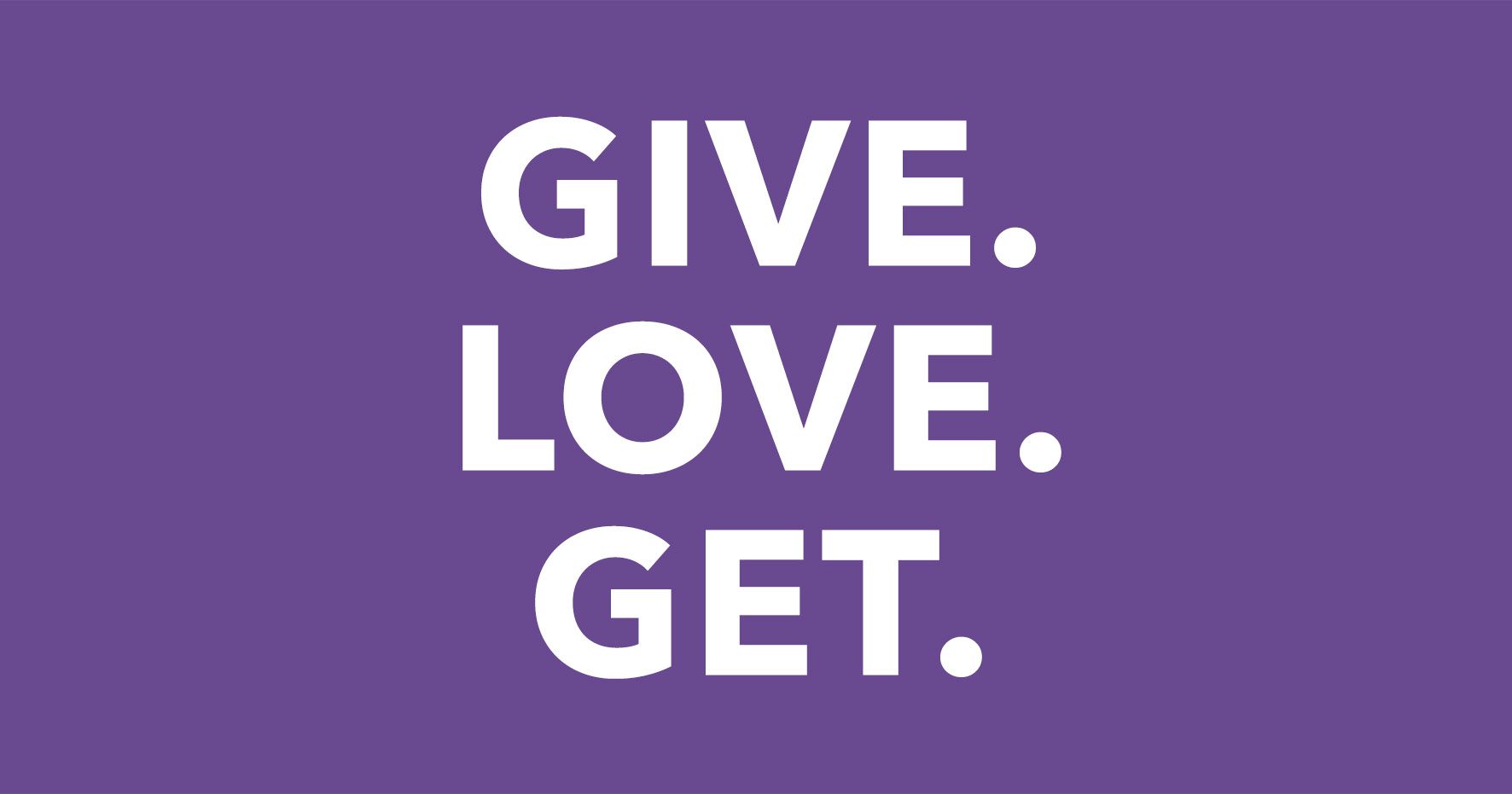 AE GIVE. LOVE. GET.